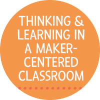 Thinking & Learning in a Maker-Centered Classroom Event Icon